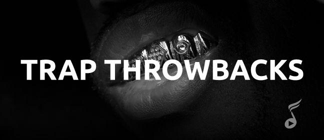 Playlist Trap Throwbacks